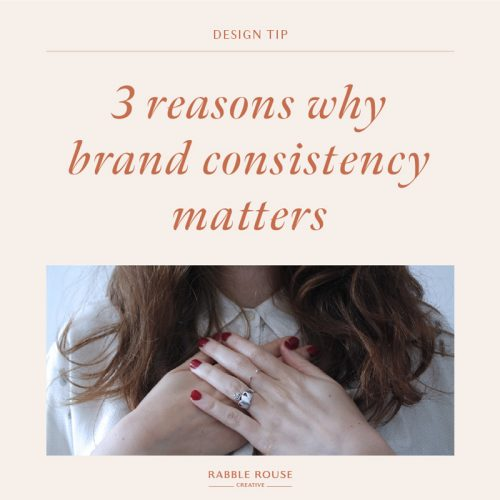 3 Reasons Why Brand Consistency Matters